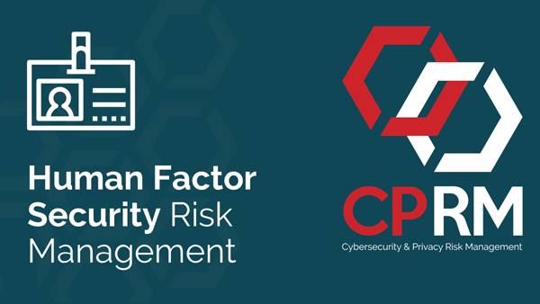 Human Factor security risk management - Learn more about the risks created by human error